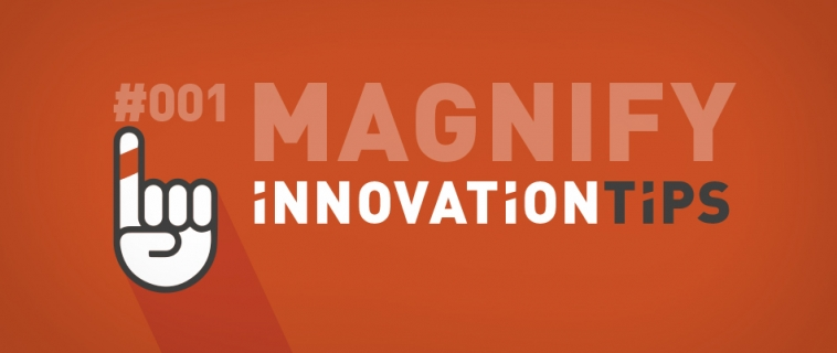 Innovation Tips #01: MAGNIFICAR